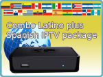 Combo Latino plus Spanish IPTV Package Subscription